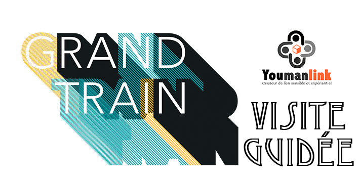 Allez vivre « Grand Train » !